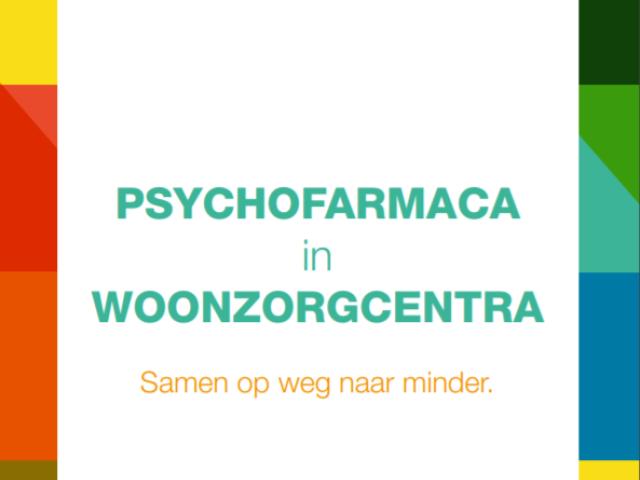 Samen op weg naar minder psychofarmaca in woonzorgcentra.